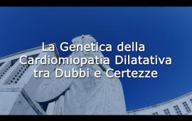 Embedded thumbnail for Genetica della Cardiomiopatia dilatativa tra dubbi e certezze